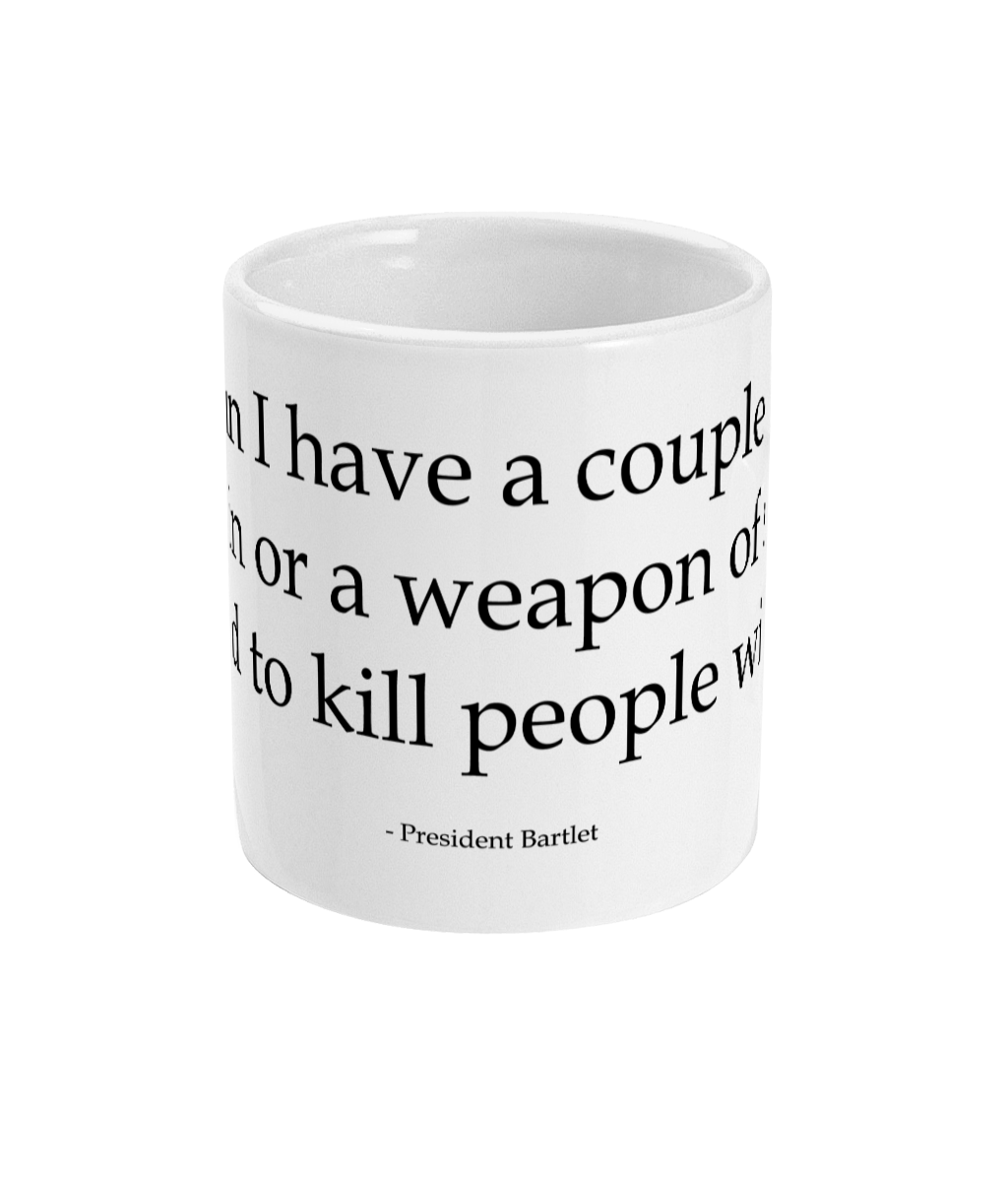 West Wing Bartlet Kill Mug