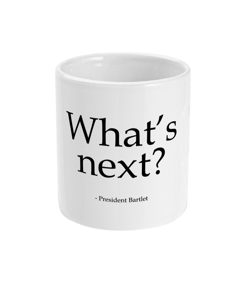 West Wing What's Next Mug